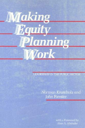 Compare Textbook Prices for Making Equity Planning Work : Leadership in the Public Sector Conflicts in Urban and Regional Development 3rd Edition ISBN 9780877227014 by Krumholz, Norman