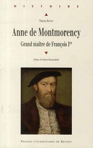Anne de Montmorency : Grand Maître de François Ier