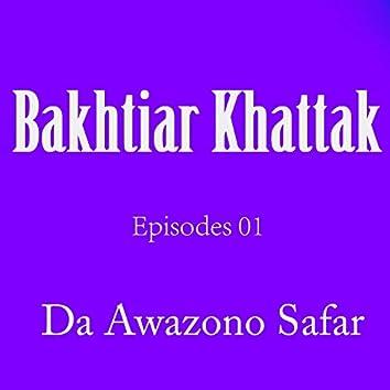 Avt Khyber Da Awazono Safar, Episodes 01