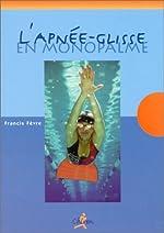 L'apnee-glisse en monopalme de Francis Fèvre