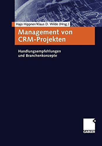 Management von CRM-Projekten (German Edition): Handlungsempfehlungen und Branchenkonzepte