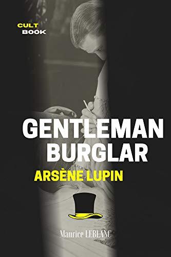 Arsène Lupin, Gentleman-Burglar : with illustrations (Classic Literature) (English Edition)