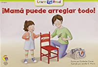 Mama Puede Arreglar Todo! = Mom Can Fix Anything