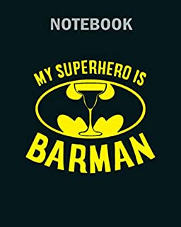 Notebook: bartender my superhero is barman - 50 sheets, 100 pages - 8 x 10 inches