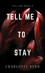 Tell Me to Stay (Tell Me Series Book 3)