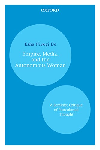 Empire, Media, and the Autonomous Woman: A Feminist Critique of Postcolonial Thought (English Edition)
