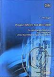 Projekt DIN EN ISO 9001:2000: Vorgehensbeschreibung zur Einführung eines Qualitätsmanagementsystems - E. Pfitzinger
