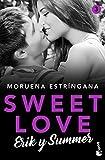 Sweet Love. Erik y Summer: Sweet love 3 (Romántica)