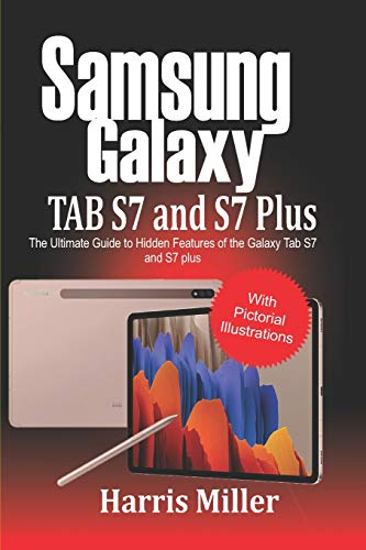 Samsung Galaxy TAB S7 and S7 Plus: The Ultimate Guide to Hidden Features of Galaxy Tab S7 and S7 Plus