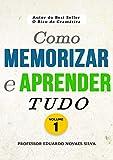 Como MEMORIZAR e APRENDER TUDO (Portuguese Edition)
