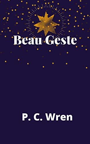 Beau Geste (English Edition)