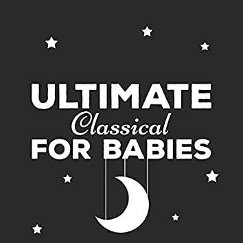 Ultimate Classical for Babies