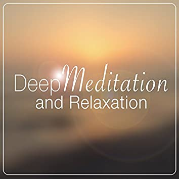 Deep Meditation and Relaxation