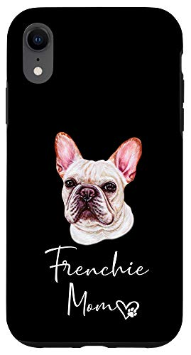 iPhone XR FRENCHIE Mom Cute Puppy Dog Owner FRENCH BULLDOG Gift Case