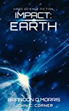 Impact: Earth: Hard Science Fiction (English Edition)