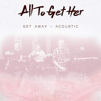 Get Away (Acoustic)
