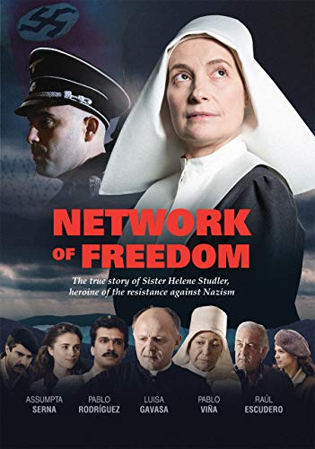 Network of Freedom: The True Story of Sister Helene Studler, Heroine of the Resistance against Nazism