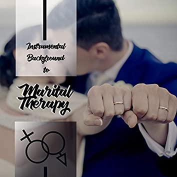 Instrumental Background to Marital Therapy: Sensual & Calming Sounds, Great to Talk, Treatment for Broken Hearts