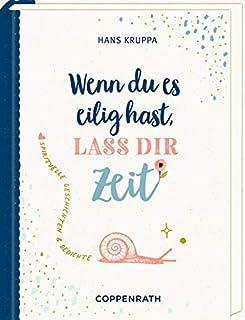 Geschenkbuch - Wenn du es eilig hast, lass dir Zeit: Spirituelle Gedichte und Geschichten