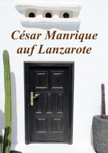 César Manrique auf Lanzarote (Posterbuch DIN A3 hoch)