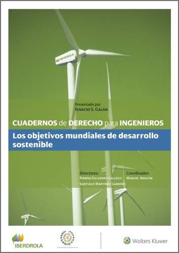 Cuadernos de Derecho para Ingenieros. Los objetivos mundiales de desarrollo sostenible (Número 43)