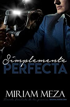 Simplemente Perfecta (Spanish Edition) by [Miriam Meza]