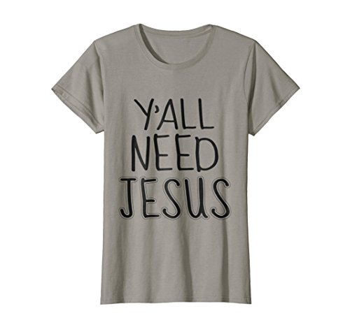 Womens Y'all Need Jesus - Funny Christian Novelty Gift T-Shirt XL Slate