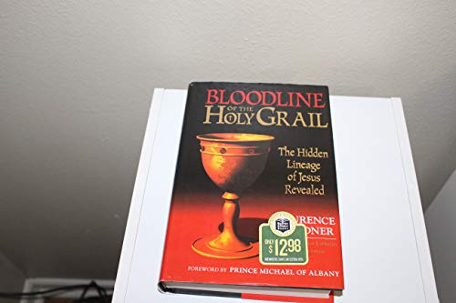 BLOODLINE OF THE HOLY GRAIL The Hidden Lineage of Jesus Revealed