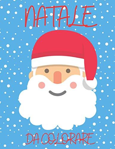 Natale da colorare: 86 Pagine da Colorare di Natale - Libro da Colorare Bambini - Natale Libri Bambini - Natale Regali...