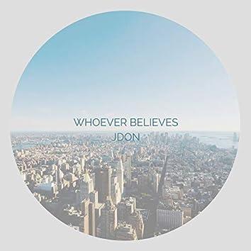Whoever Believes
