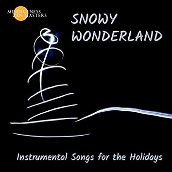 Snowy Wonderland: Instrumental Songs for the Holidays