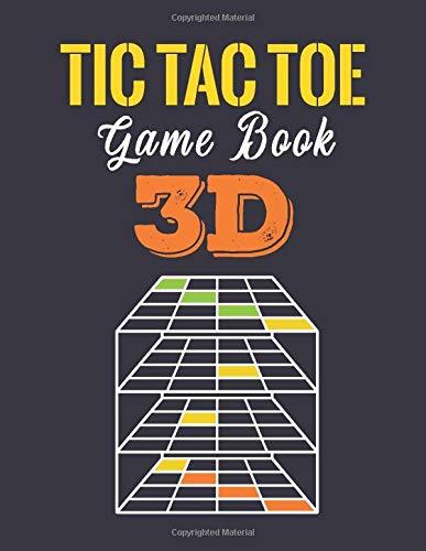 Tic Tac Toe game book 3D: Advanced Tic Tac Toe 3D Game Book, Christmas Game Boys and Girls, Encourage Strategic Thinking Creativity, Fun and Challenge ... or hike, 4x4x4 tic tac toe advanced book