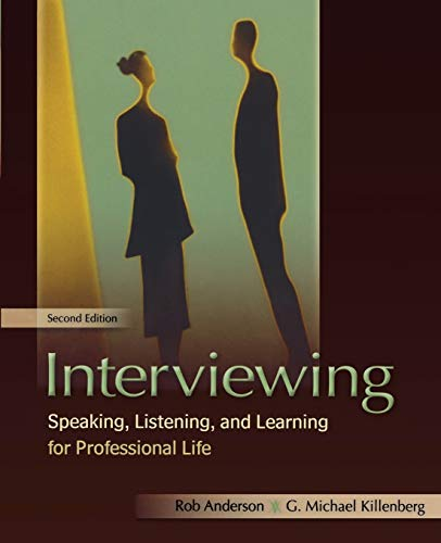Interviewing: Speaking, Listening, and Learning for...