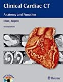 Clinical Cardiac CT: Anatomy and Function - Ethan J. Halpern