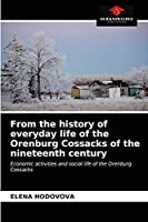 From the history of everyday life of the Orenburg Cossacks of the nineteenth century: Economic activities and social life of the Orenburg Cossacks