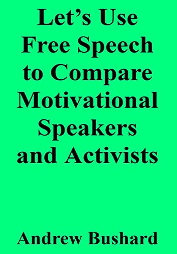 Let's Use Free Speech to Compare Motivational Speakers and Activists (English Edition)