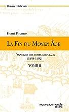 La fin du Moyen Age, Tome 2 (French Edition)