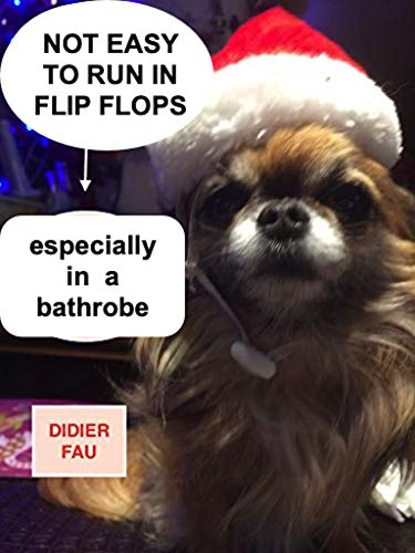 NOT EASY TO RUN IN FLIP FLOPS: ESPECIALLY IN A BATHROBE (FAU) (English Edition)