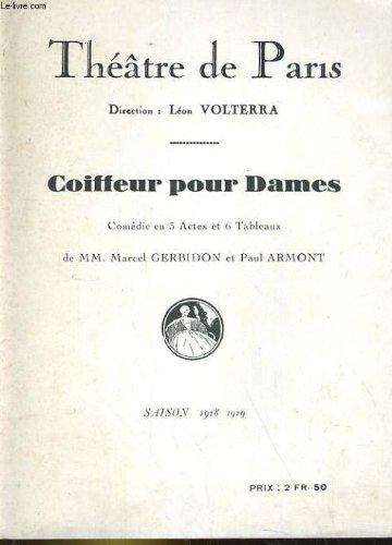 PROGRAMME THEATRE DE PARIS. COIFFEUR POUR DAMES, COMEDIE EN 3 ACTES ET 6 TABLEAUX DE MM. MARCEL GERBIDON ET PAUL ARMONT.