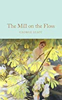 The Mill on the Floss (Macmillan Collector's Library)