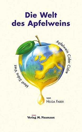 Die Welt des Apfelweins: Apfelwein - Cider - Cidre - Most - Sidra - Viez
