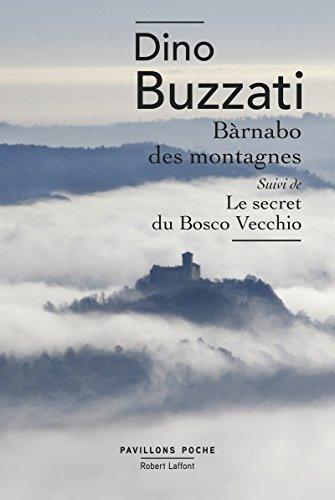 Bàrnabo des montagnes: Suivi de Le secret du Bosco Vecchio