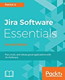 Jira Software Essentials - Second Edition: Plan, track, and release great applications with Jira Software (English Edition)