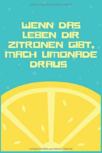 Wenn das Leben dir Zitronen gibt, mach Limonade drauß: Notizbuch, 15, 24 X 22,86 cm (ca.A5), gepunktet, Cover: Glänzend