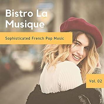 Bistro La Musique - Sophisticated French Pop Music, Vol. 02
