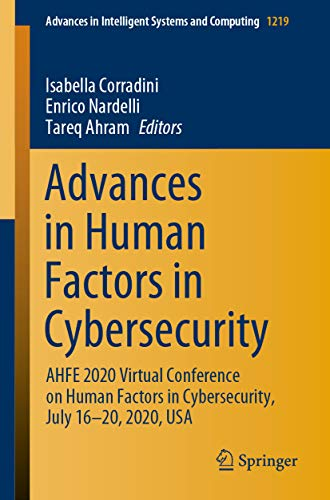 Advances in Human Factors in Cybersecurity: AHFE 2020 Virtual Conference on Human Factors in Cybersecurity, July 16–20, 2020, USA (Advances in Intelligent ... and Computing Book 1219) (English Edition)