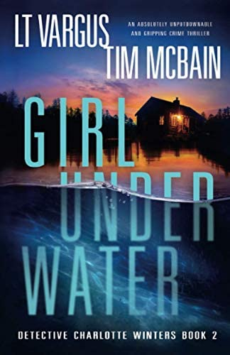 Girl Under Water An absolutely unputdownable and gripping crime thriller Detective Charlotte product image