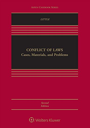 Compare Textbook Prices for Conflict of Laws: Cases, Materials, and Problems Aspen Casebook 2 Edition ISBN 9781454874904 by Laura E. Little