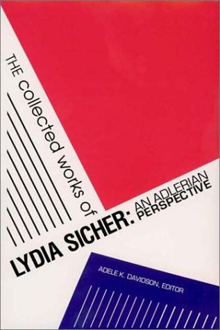 The Collected Works of Lydia Sicher: An Adlerian Perspective