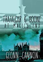 Trafalgar and Boone at Magic's End (Trafalgar & Boone)